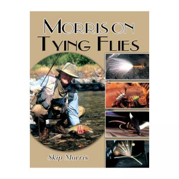 Skip Morris Morris on Tying Flies
