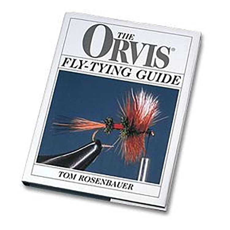 Tom Rosenbauer The Orvis FlyTying Guide
