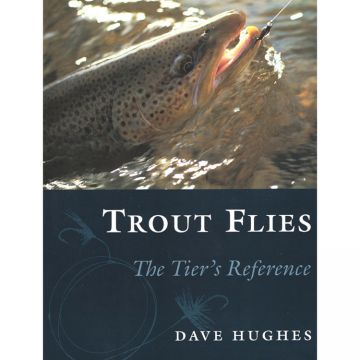 Dave Hughes Trout Flies: The Tier's Reference