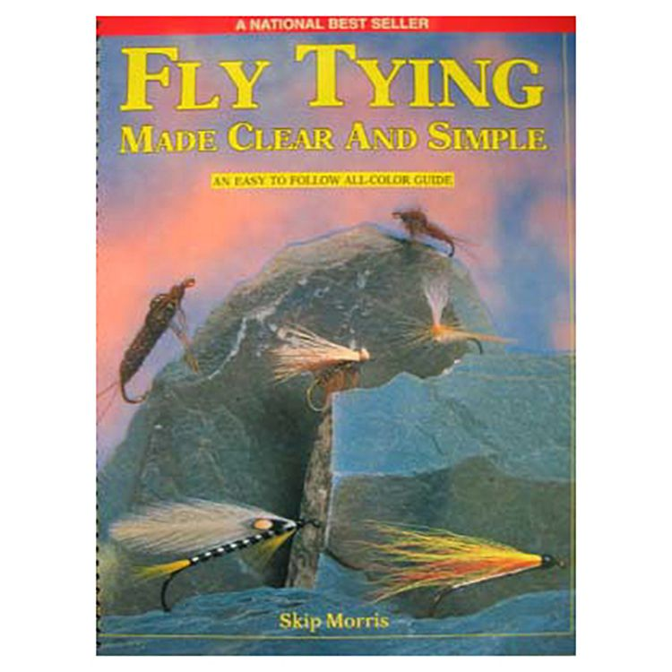 Skip Morris Fly Tying Made Clear and Simple