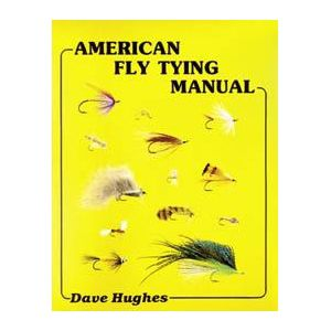 Dave Hughes American Fly Tying Manual
