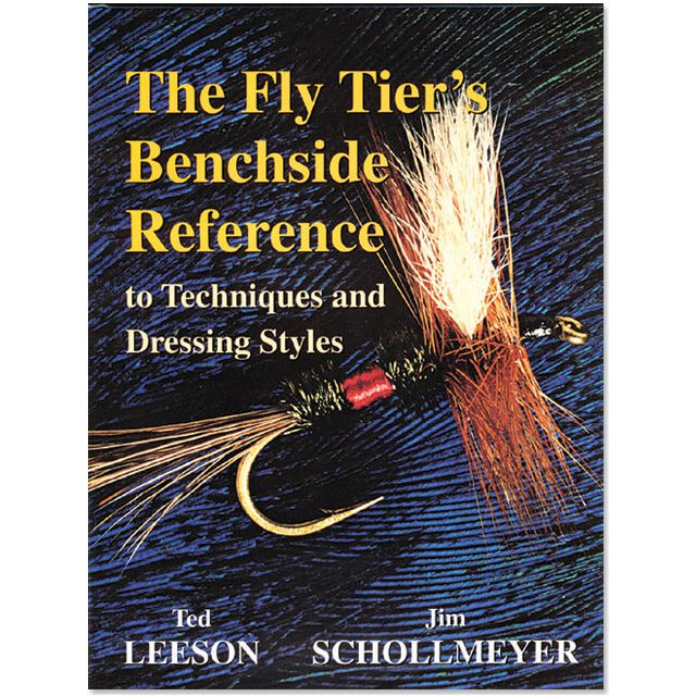 Ted Leeson and Jim Schollmeyer Fly Tier's Benchside Reference