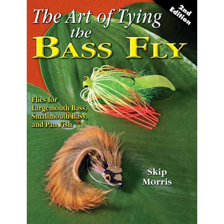 Skip Morris Art of Tying the Bass Fly