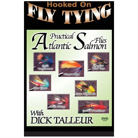 Dick Talleur Hooked on Fly Tying: Practical Atlantic Salmon Flies
