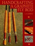 Luis Garcia Handcrafting a Graphite Fly Rod - DVD