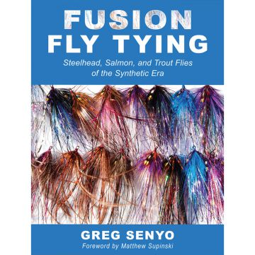 Greg Senyo Fusion Fly Tying: Modern Steelhead and Salmon Flies